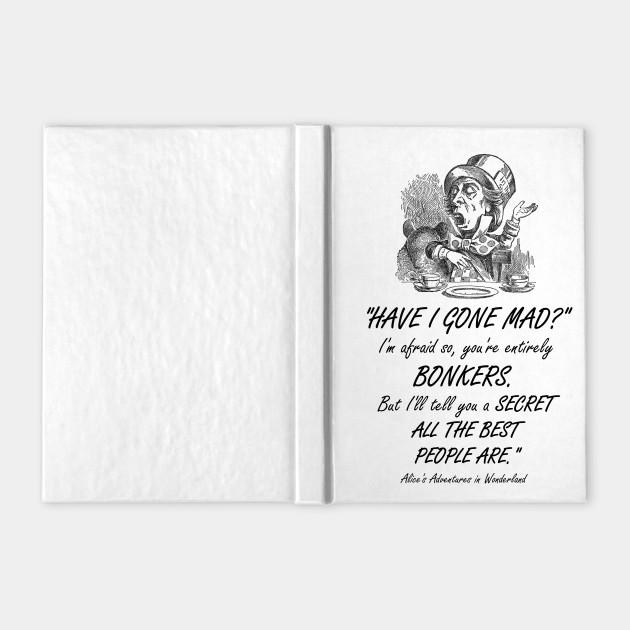 Alice In Wonderland Quote Mad Hatter Alice In Wonderland Quote Notebook Teepublic