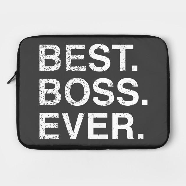 Worlds Greatest Boss Best Boss Ever Boss Gift Idea Best Boss Ever