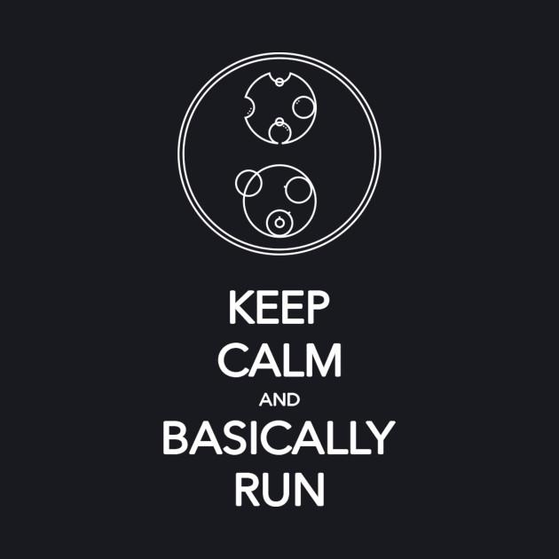 Keep Calm and Basically Run