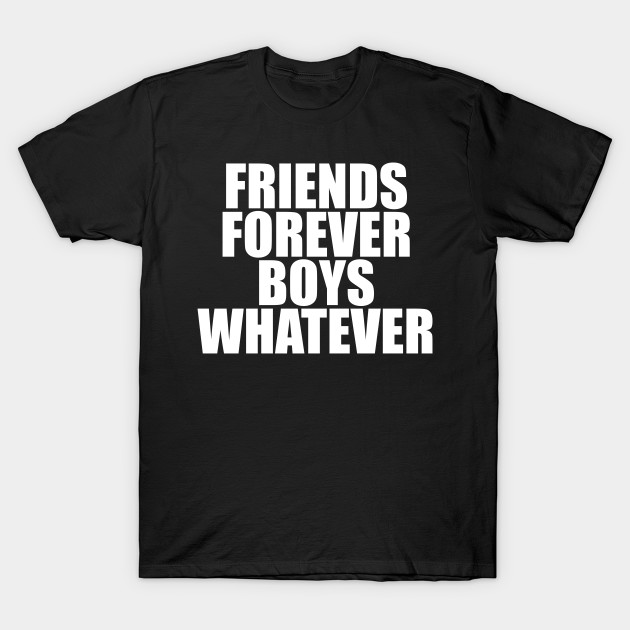 friends forever boys whatever sweatshirt crewneck jumper sweater funny gift  best friend BFF cute present saying girls quotes hipster