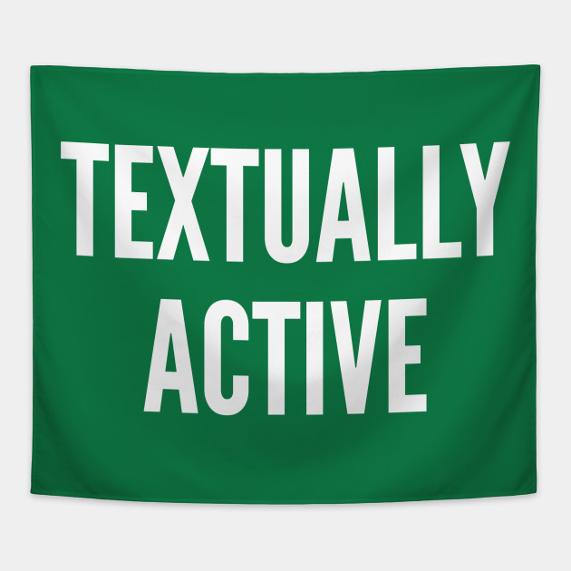Textually Active - Funny Tech Humor Joke Silly Quotes Statement Slogan