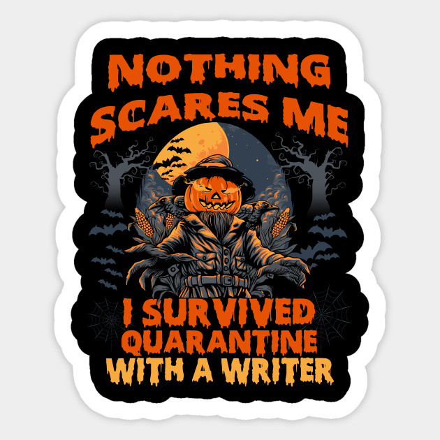 Halloween 2020 Writer I Survived Quarantine with a Writer, Funny Gift for Writer