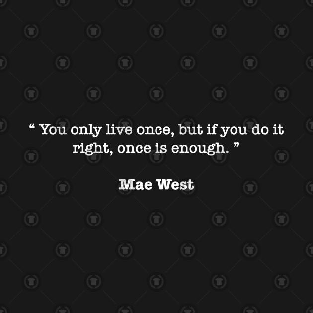 Mae West Quotes Mae West Quote T Shirt Teepublic