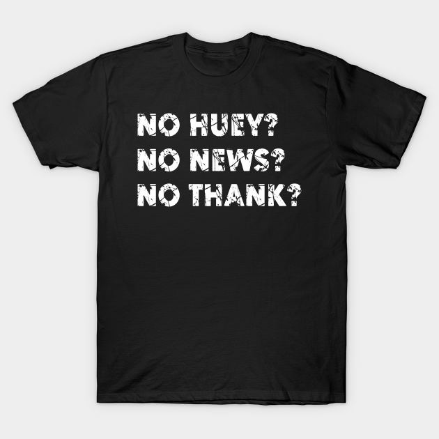 No-huey-no-news-no-thanks