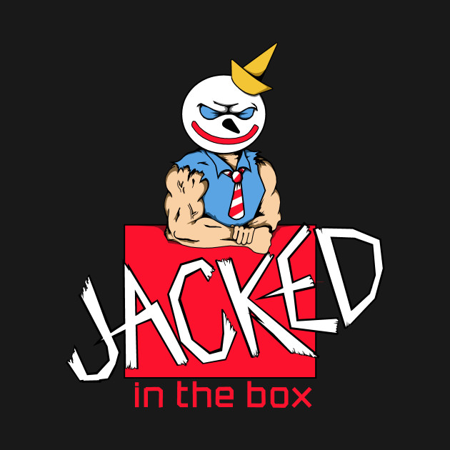 JACKED IN THE BOX