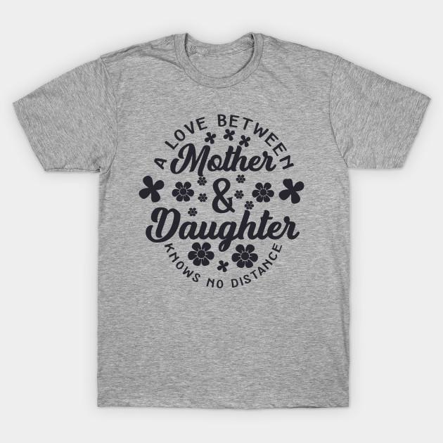 b704f16b9 Mother Mom Daughter Distance Love Cute Gift - Mom - T-Shirt | TeePublic