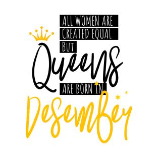 eabb1b94f Queens Are Born In December T-Shirts | TeePublic