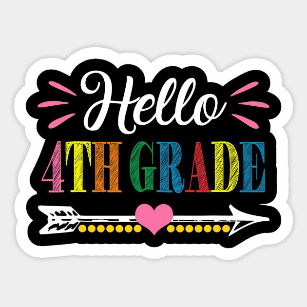 Hello 4Th Grade - 1St Day Of 4Th Grade Cute - 4th Grade - Sticker |  TeePublic