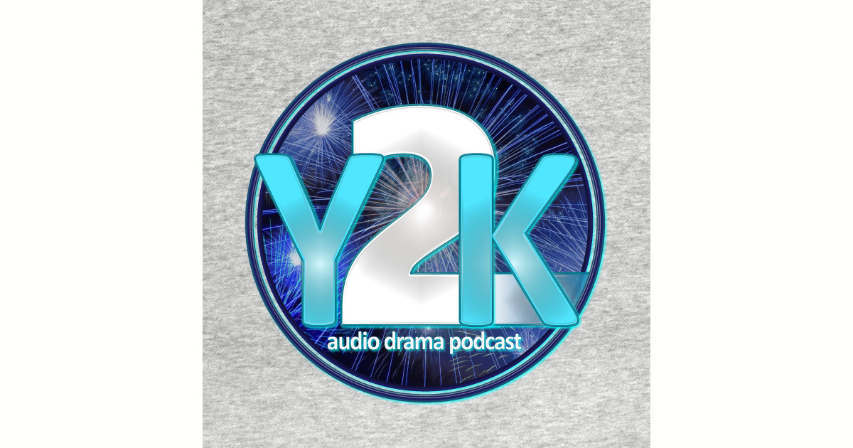 Y2K Audio Drama Podcast Original Logo - Y2kpod - T-Shirt