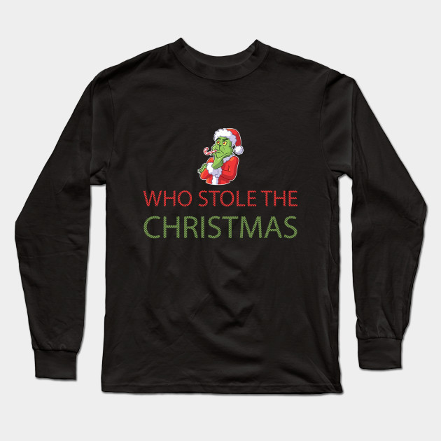 Grinch christmas t shirt popular grinch stole christmas Long Sleeve T-Shirt