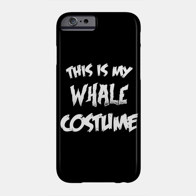 Whale Halloween Costume Gift I Halloween Party Phone Case