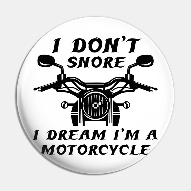 I Don T Snore I Dont Snore Pin Teepublic Au