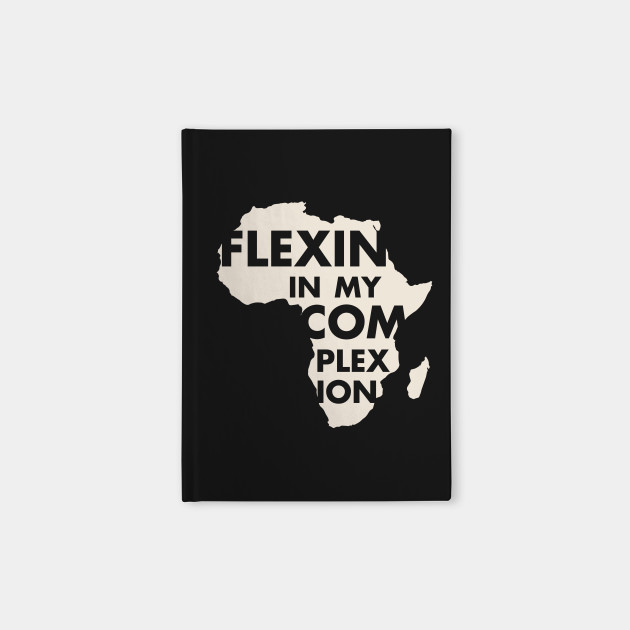 Flexin In My Complexion Shirt African Pride