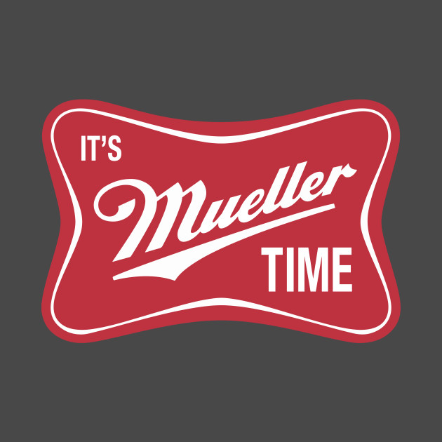 Image result for it's mueller time