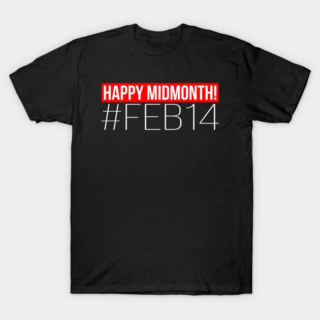 Happy Midmonth February 14 Anti Valentine S Day February 14 T