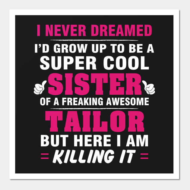 TAILOR Sister  – Cool Sister Of Freaking Awesome TAILOR