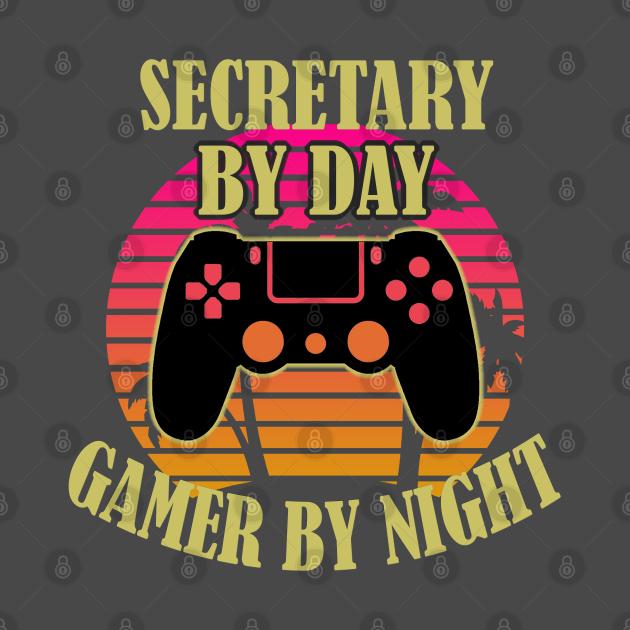 Secretary By Day Gamer By Night