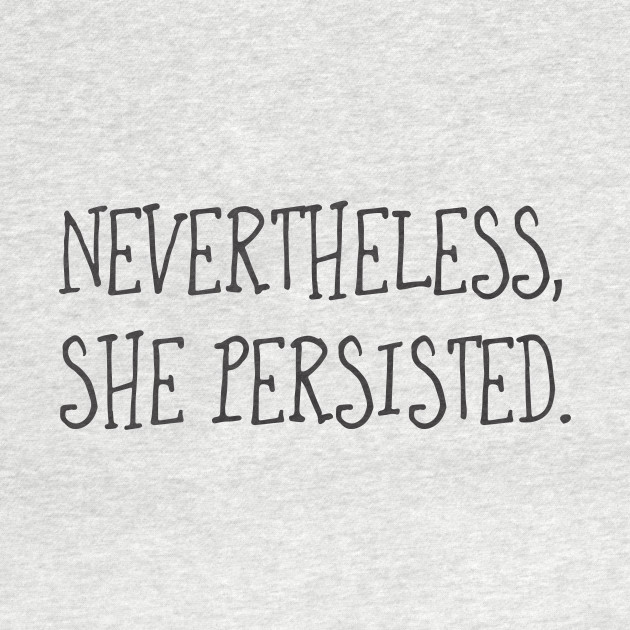 Nevertheless, She Persisted (Text)