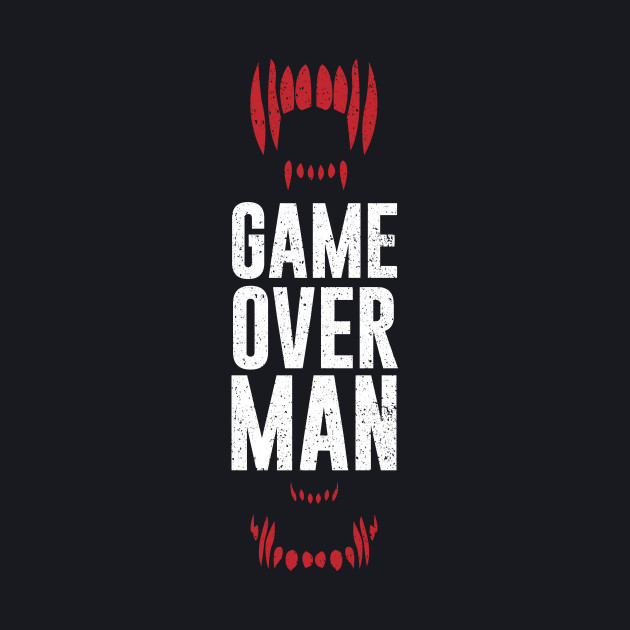 Game Over Man