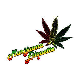 Marijuana Etiquette TeeShirt t-shirts