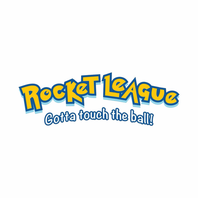 Rocket League: Gotta touch the ball