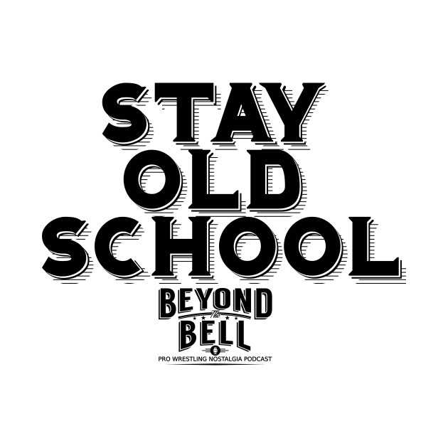 Stay Old School