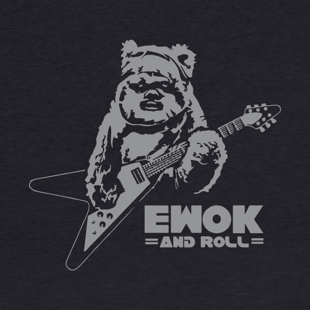 Ewok And Roll