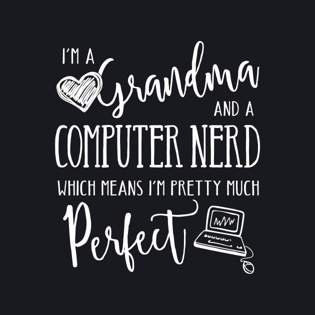Perfect Grandma and Computer Nerd