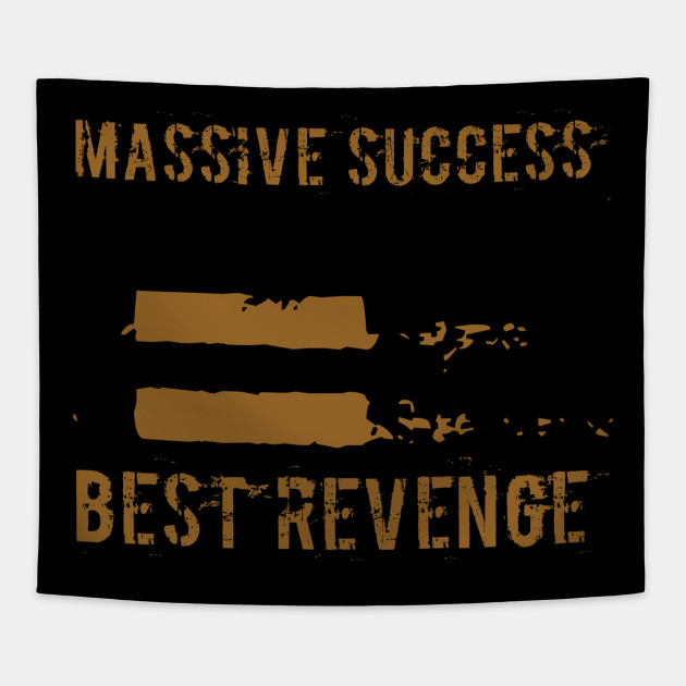 Massive Success Best Revenge Quote Tapestry Teepublic