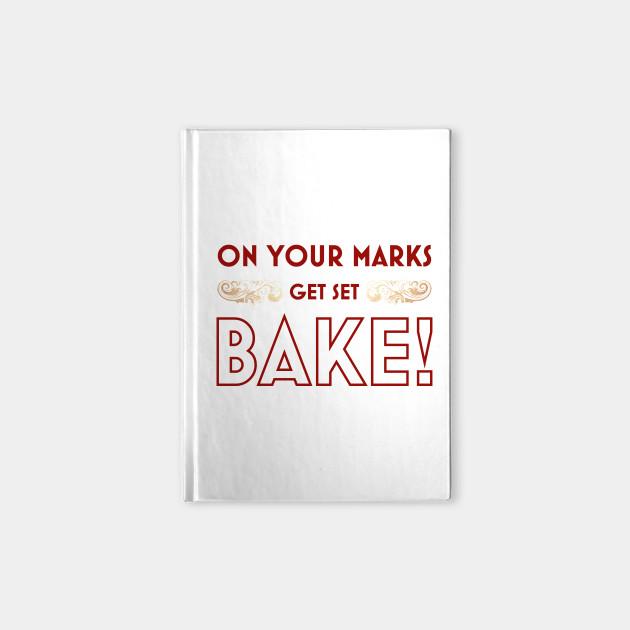 On Your Marks, Get Set, BAKE!