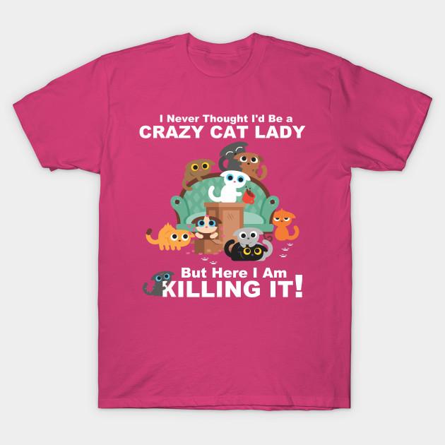 da0d1c0d Crazy Cat Lady Shirt - Funny Cat T Shirt for Women - Funny Crazy Cat ...