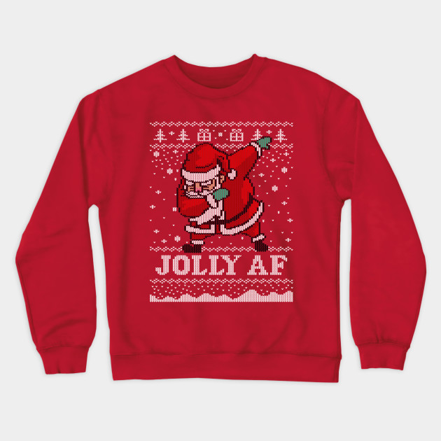 Ugly Christmas Sweater Funny.Santa Jolly Af Ugly Christmas Sweater Funny Santa T Shirt