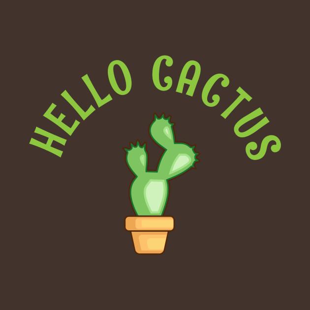 3396494e7 Hello Cactus - Cactus - T-Shirt | TeePublic