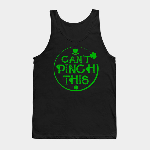 Saint Patrick's Day Can't Pinch This Tank Top