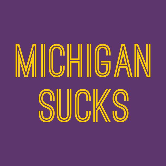 Michigan Sucks (Gold Text)