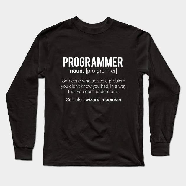 9af999ed Funny Programmer Meaning Design - Programmer Noun Defintion Long Sleeve T- Shirt