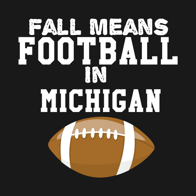 Fall Means Football In Michigan