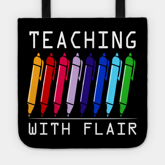 Teaching With Flair Funny Pens Tshirt Gift Teachers Students