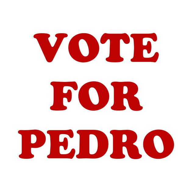 Vote For Pedro Napoleon Dynamite