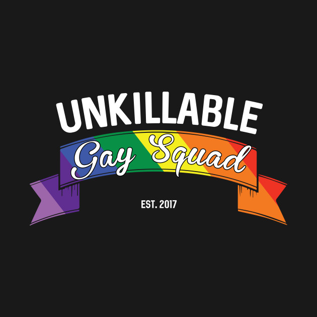 Unkillable Gay Squad