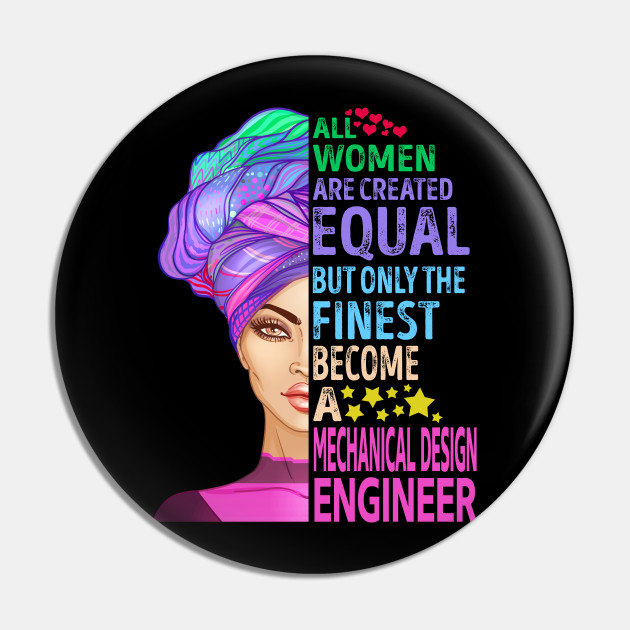 The Finest Become Mechanical Design Engineer Mechanical Design Engineer Pin Teepublic Au