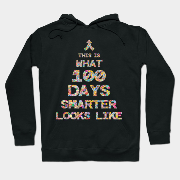 This Is What 100 Days Smarter Looks Like 100th Day of School Hoodie