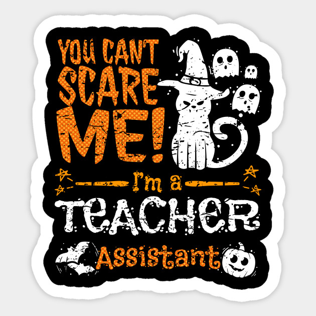 You Cant Scare Teacher Assistant Halloween Funny