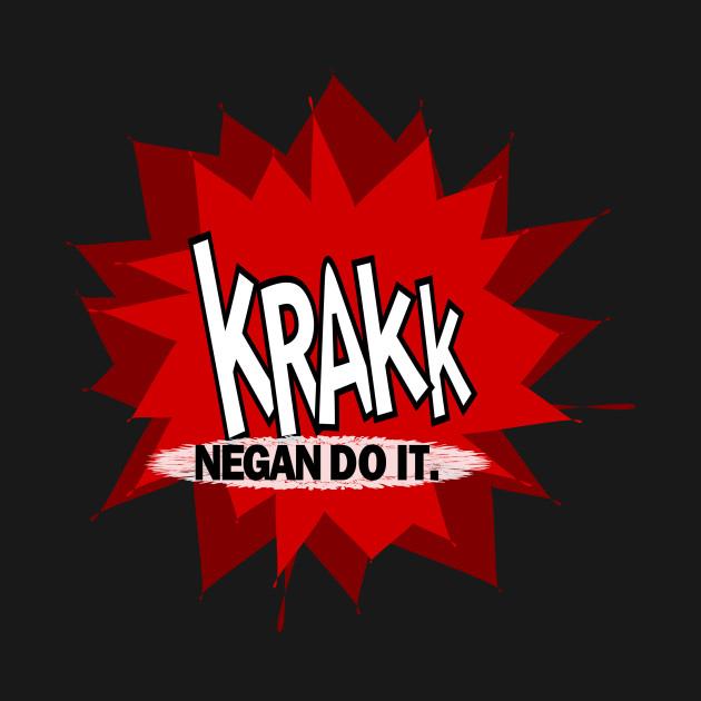 KRAKK... NEGAN DO IT