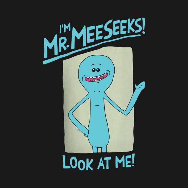 Mr. Meeseeks Look At me