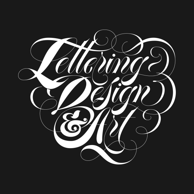 6d72d541b Lettering Design And Art - Typography - T-Shirt | TeePublic