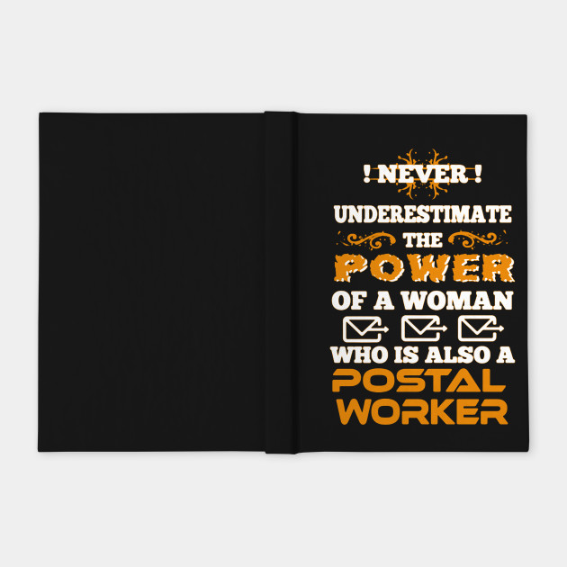 Never Underestimate A Woman Who Is Also Postal Worker