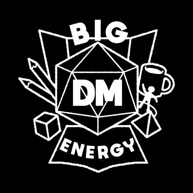 Big DM Energy - White