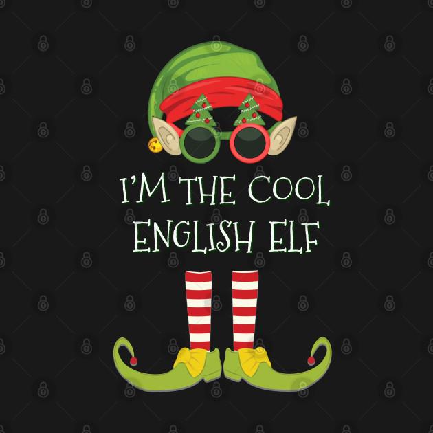 I'm The Cool English Elf - English Elf Gift idea For Birthday Christmas