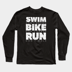 59a1d3f9 Swim Bike Run Long Sleeve T-Shirts | TeePublic